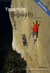 Yosemite Bigwalls: The Complete Guide 2020 Edition