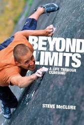 Beyond Limits-Steve McClure- A Life Through Climbing