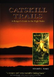Catskill Trails: A Ranger's Guide to the High Peaks Book 2