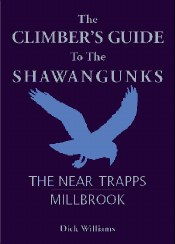 The Climber's Guide to the Shawangunks: The Near Trapps and Millbrook