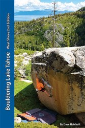 Bouldering Lake Tahoe: West Shore - 2nd Edition