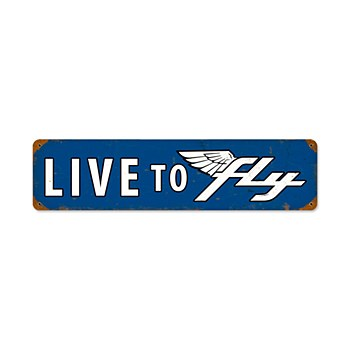 """""""Live To Fly"""" Sign"""