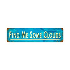 """Find Me Some Clouds"" Sign"