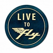 """Live to Fly"" Round Sign"