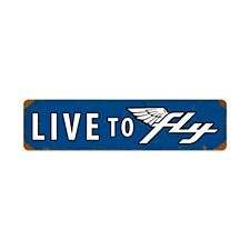 """Live To Fly"" Sign"