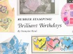 Rubber Stamping: Brilliant Birthdays