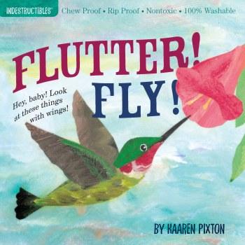 Indestructables: Flutter Fly! - Workman Publishing