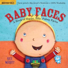 Indestructables: Baby Faces - Workman Publishing