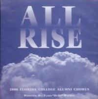 Florida College Alumni Chorus 05/06 -  All Rise