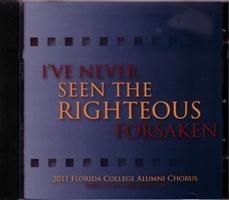 Florida College Alumni Chorus 10/11 - I've Never Seen the Righteous Forsaken