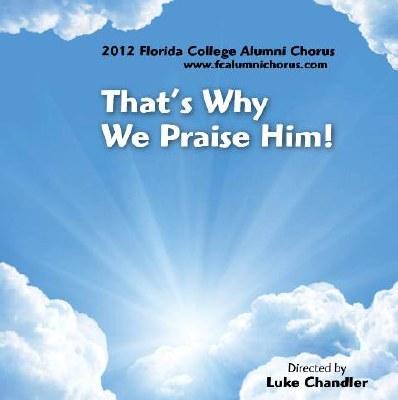 Florida College Alumni Chorus 11/12 - That's Why We Praise Him