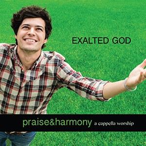 Exalted God - Acapella Company