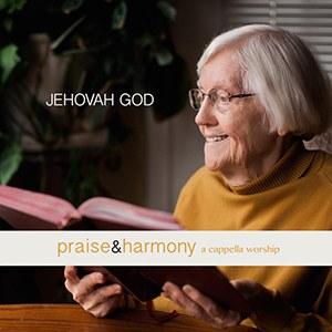 Jehovah God- Praise & Harmony Series- The Acappella Company