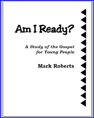 Am I Ready?: A Study of the Gospel for Young People