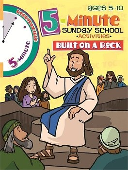 5 Minute Sunday School Activities: Built on a Rock