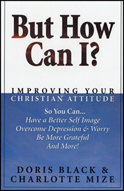 But How Can I?- Improving Your Christian Attitude