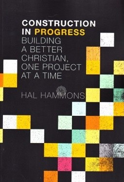 Construction in Progress: Building a Better Christian One Project at a Time