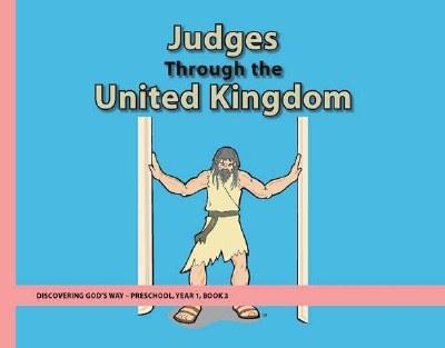 Discovering God's Way Preschool 1-3 Judges through the United Kingdom