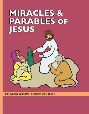 Discovering God's Way Primary 2-2 Miracles and Parables of Jesus