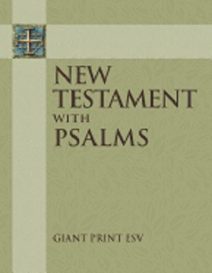 ESV Giant Print New Testament with Psalms - Paperback