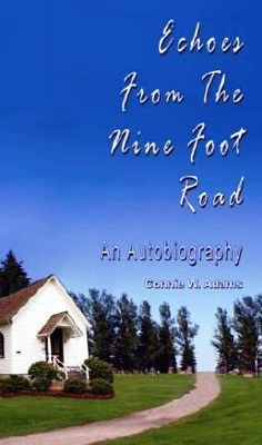 Echoes From the Nine Foot Road