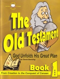 The Old Testament: God Unfolds His Great Plan, Book 1