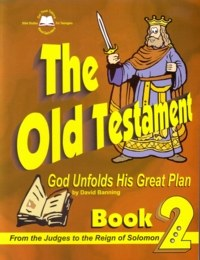 The Old Testament: God Unfolds His Great Plan, Book 2