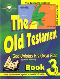 The Old Testament: God Unfolds His Great Plan, Book 3
