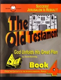 The Old Testament: God Unfolds His Great Plan, Book 4