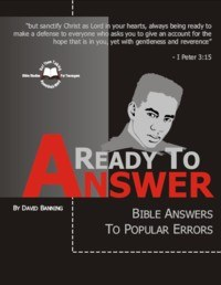 Ready To Answer: Bible Answers To People Errors