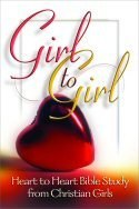 Girl to Girl: Heart to Heart Bible study from Christian Girls