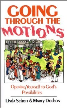 Going Through the Motions: Opening Yourself to God's Possibilities