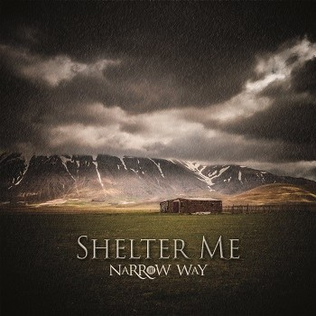 Narrow Way - Shelter Me