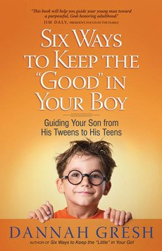 """Six Ways to Keep the """"Good"""" in Your Boy"""