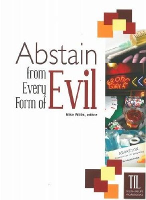 Abstain from Every Form of Evil (Truth in Life)