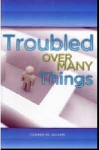Troubled Over Many Things (Truth in Life)