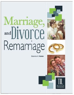 Marriage, Divorce, and Remarriage (Truth in Life)