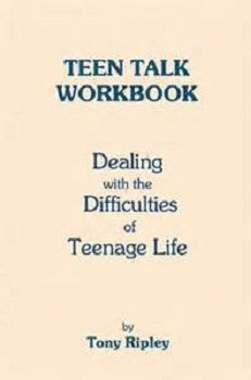 Teen Talk Workbook: Dealing with the Difficulties of Teenage Life