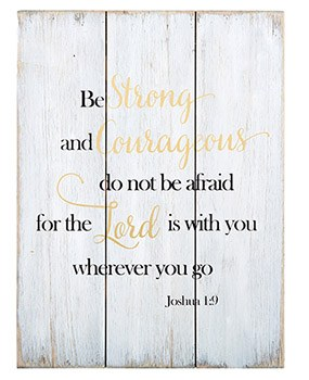 Be Strong And Courageous- SIGN
