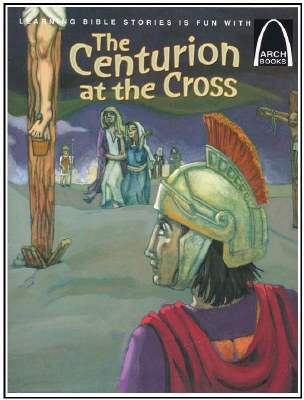 Arch - The Centurion at the Cross