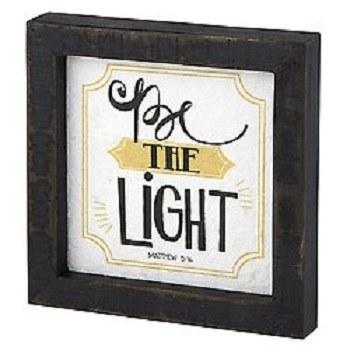 Framed Tabletop - Be the Light