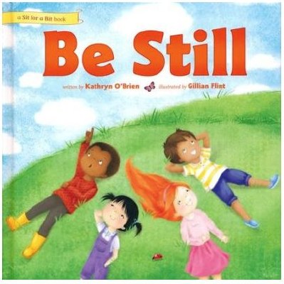 Be Still - A Sit for a Bit Book