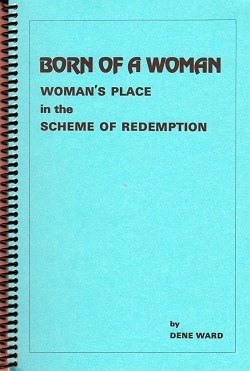 Born of a Woman- Woman's Place in the Scheme of Redemption