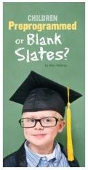 Children: Preprogrammed or Blank Slates?