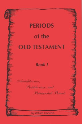 Periods of the Old Testament Book 1: Antediluvian, Post-diluvian, and Patriarchal Periods