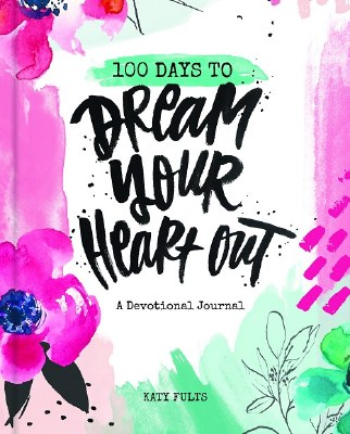 100 Days Dream Your Heart Out