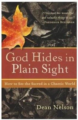 God Hides in Plain Sight