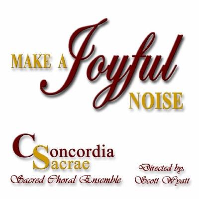 Make a Joyful Noise by Concordia Sacrae