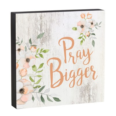 Box Sign - Pray Bigger