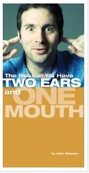 The Reason We Have Two Ears and One Mouth